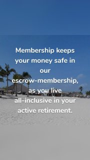 Membership keeps your money safe in our escrow-membership, as you live all-inclusive in your active retirement.