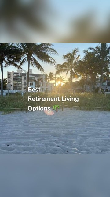 Best Retirement Living Options 🌴